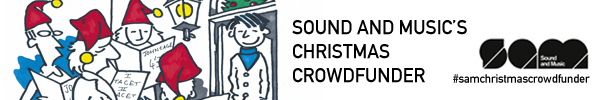 Sound And Music Christmas Crowdfunder