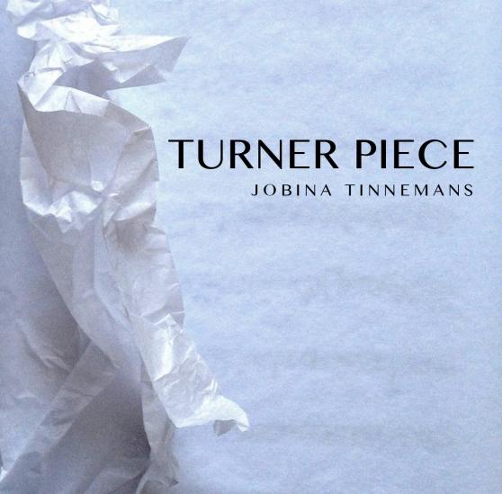 Turner Piece-JobinaTinnemans